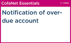 CofaNet Essentials: Notification of overdue account
