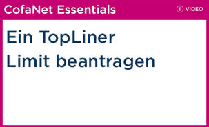 CofaNet Essentials: TopLiner Limit beantragen